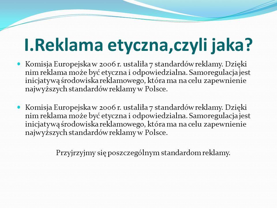 I.Reklama etyczna,czyli jaka.Komisja Europejska w 2006 r.