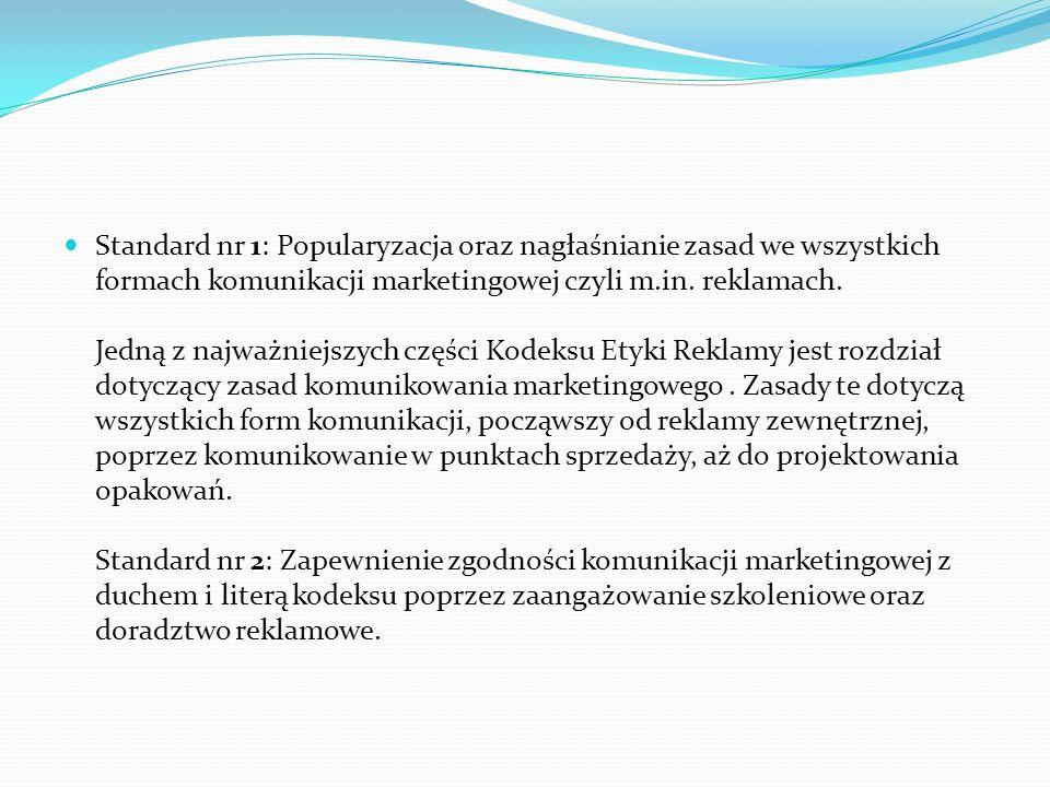 Standard nr 1: Popularyzacja oraz nagłaśnianie zasad we wszystkich formach komunikacji marketingowej czyli m.in.