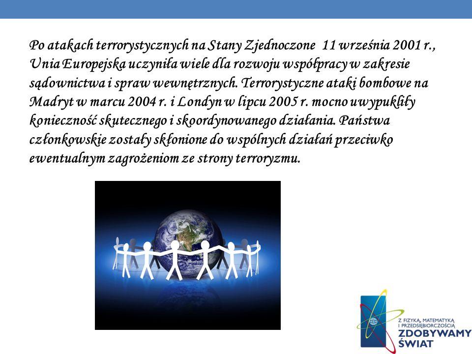 Po atakach terrorystycznych na Stany Zjednoczone 11 września 2001 r., Unia Europejska uczyniła wiele dla rozwoju współpracy w zakresie sądownictwa i s