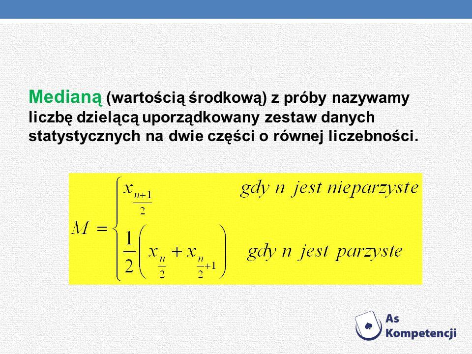 Medianą (wartością środkową) z próby nazywamy liczbę dzielącą uporządkowany zestaw danych statystycznych na dwie części o równej liczebności.