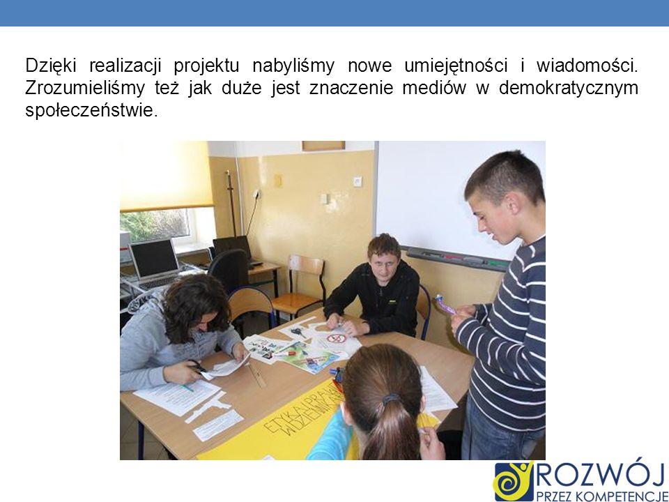 Dzięki realizacji projektu nabyliśmy nowe umiejętności i wiadomości.