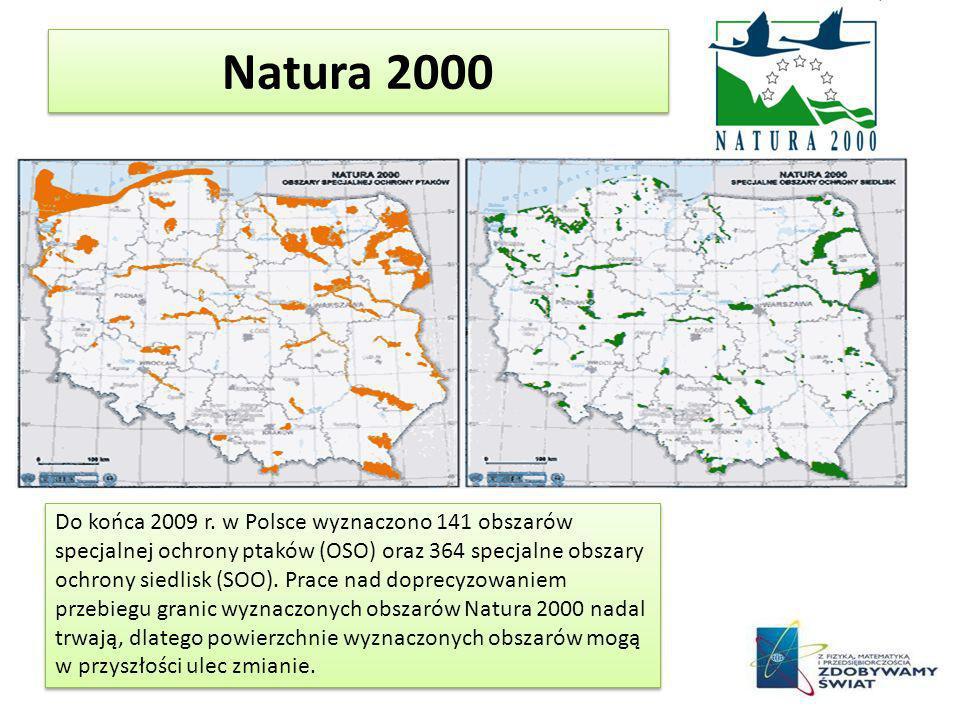 Natura 2000 Do końca 2009 r. w Polsce wyznaczono 141 obszarów specjalnej ochrony ptaków (OSO) oraz 364 specjalne obszary ochrony siedlisk (SOO). Prace