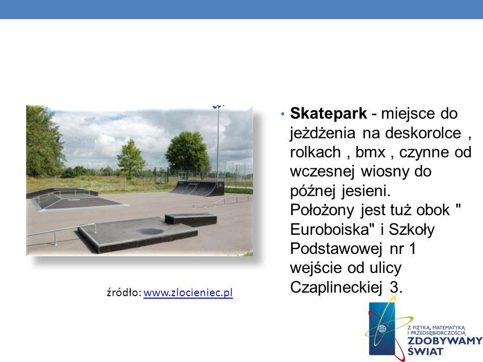 Skatepark - miejsce do jeżdżenia na deskorolce, rolkach, bmx, czynne od wczesnej wiosny do późnej jesieni. Położony jest tuż obok