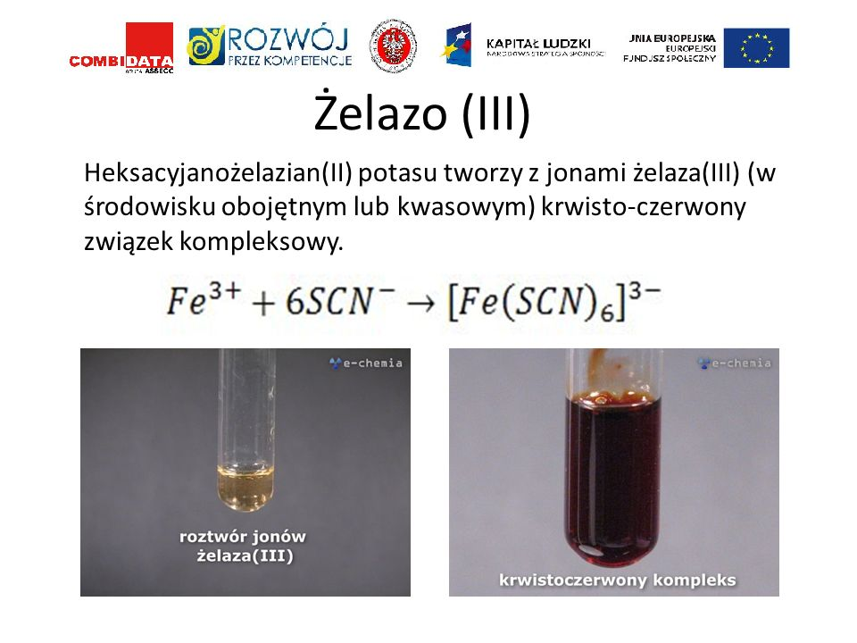 Żelazo (III) Heksacyjanożelazian(II) potasu tworzy z jonami żelaza(III) (w środowisku obojętnym lub kwasowym) krwisto-czerwony związek kompleksowy.