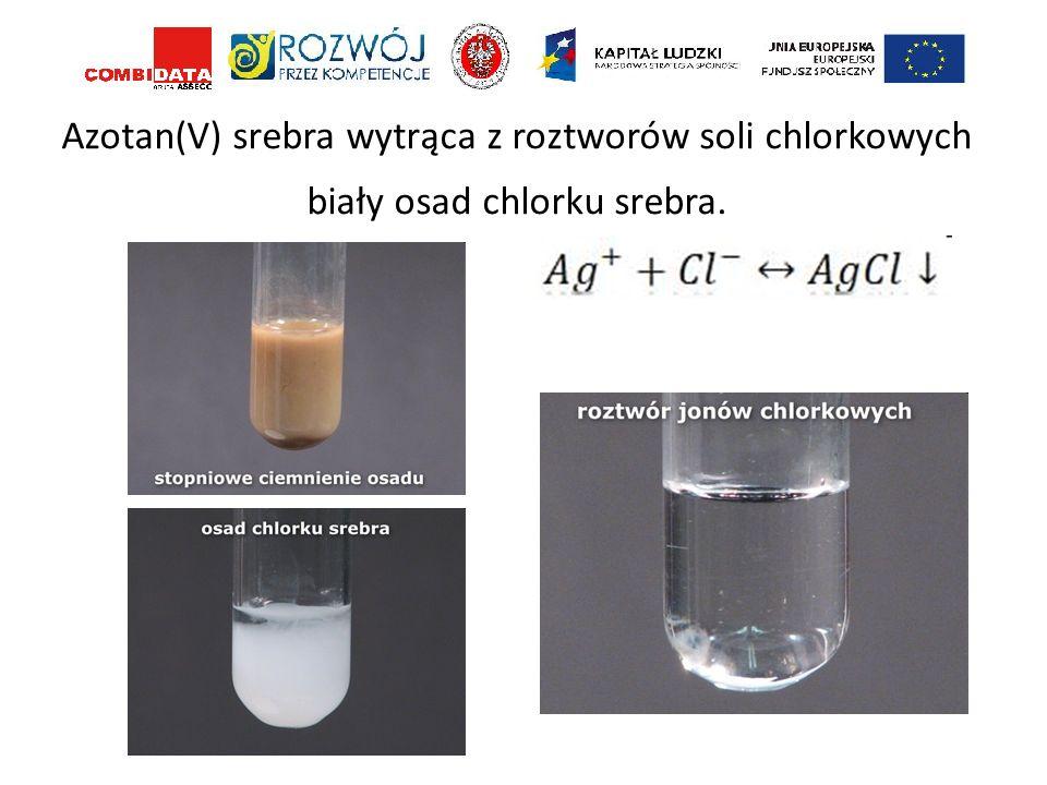 Azotan(V) srebra wytrąca z roztworów soli chlorkowych biały osad chlorku srebra.