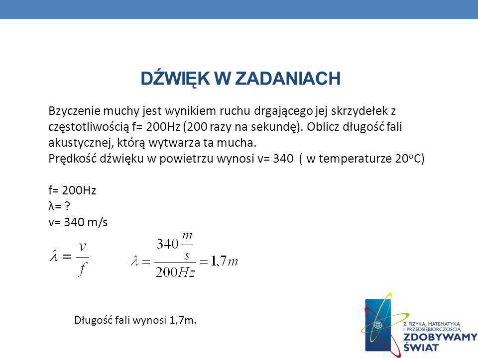 DŹWIĘK W ZADANIACH Jaka jest prędkość rozchodzenia się fal w wodzie, jeśli okres drgań łódki wynosi T=4s, a odległość między sąsiednimi grzbietami fal wynosi 8m.
