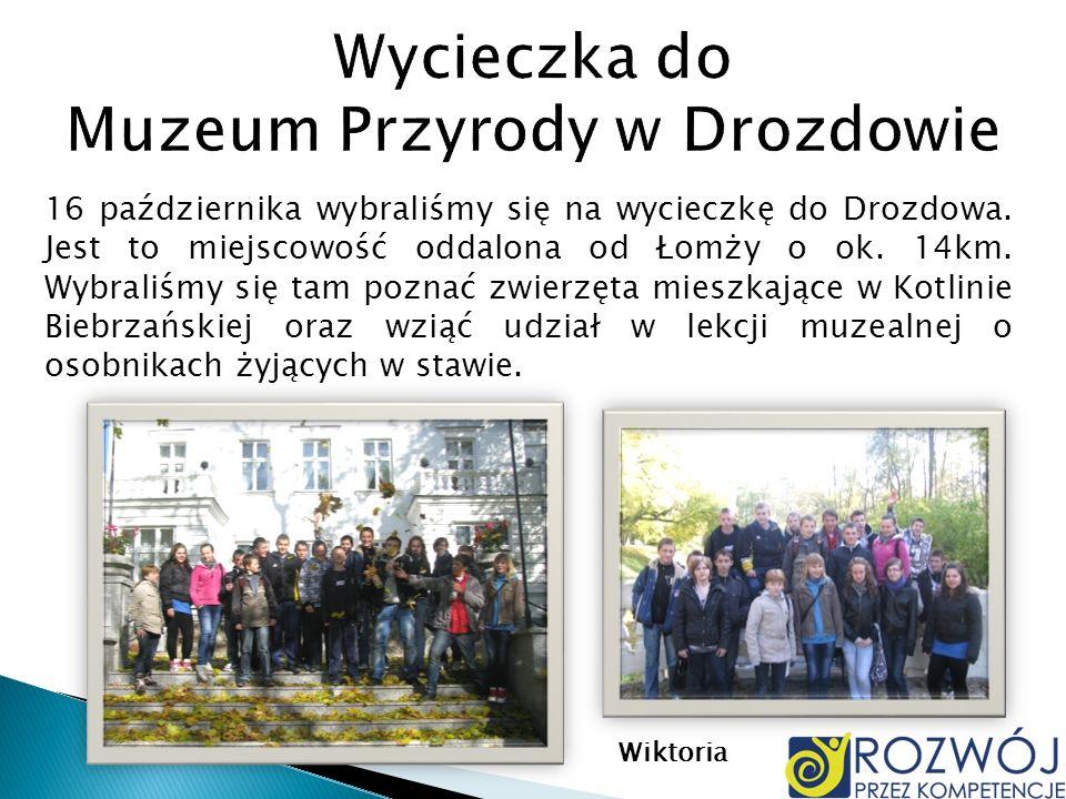 16 października wybraliśmy się na wycieczkę do Drozdowa. Jest to miejscowość oddalona od Łomży o ok. 14km. Wybraliśmy się tam poznać zwierzęta mieszka
