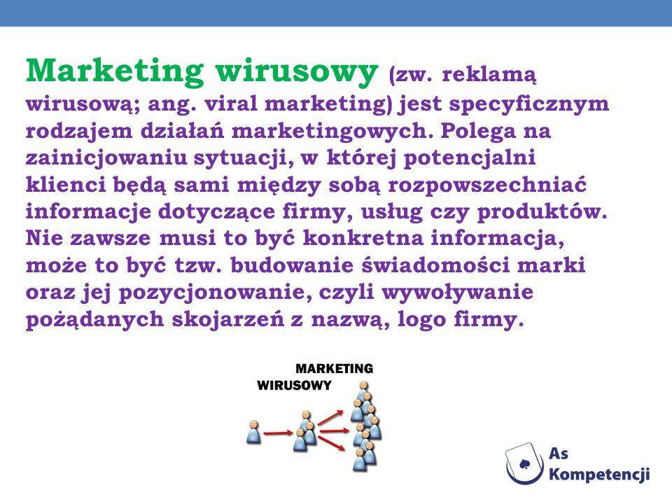 Marketing wirusowy (zw. reklamą wirusową; ang. viral marketing) jest specyficznym rodzajem działań marketingowych. Polega na zainicjowaniu sytuacji, w