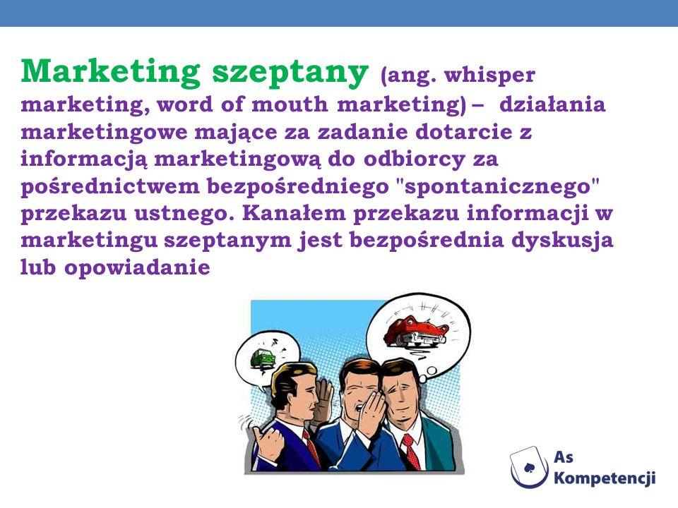 Marketing szeptany (ang. whisper marketing, word of mouth marketing) – działania marketingowe mające za zadanie dotarcie z informacją marketingową do