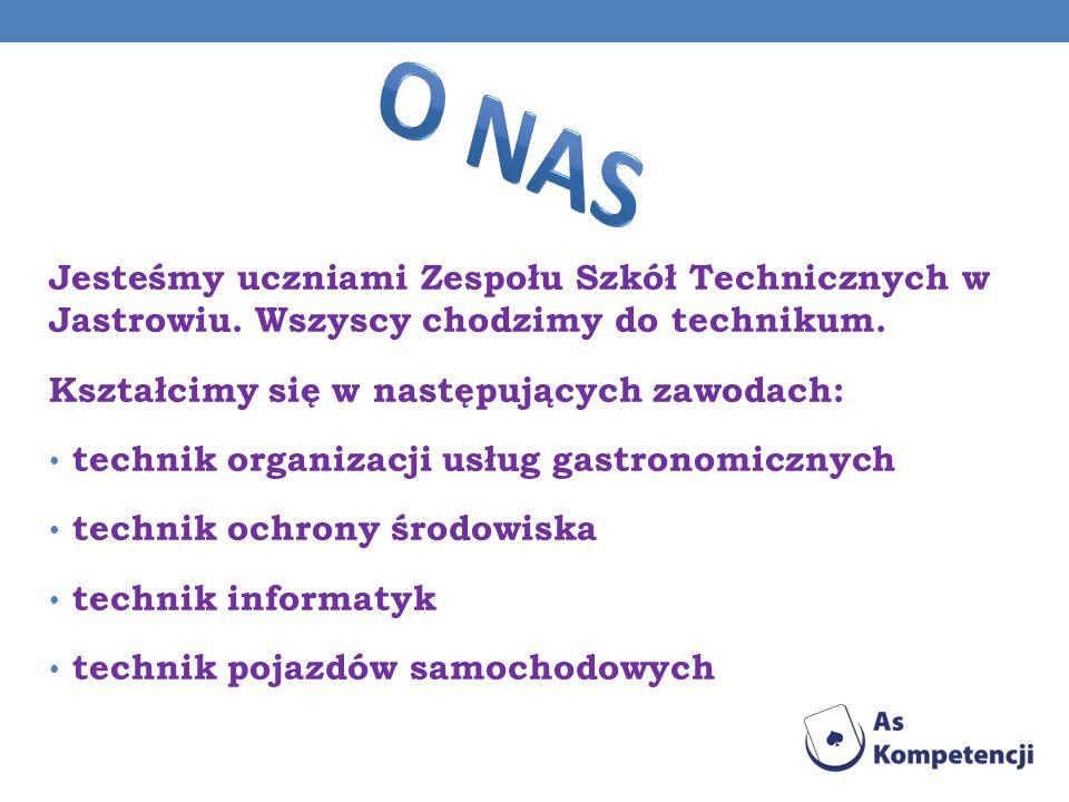 Jesteśmy uczniami Zespołu Szkół Technicznych w Jastrowiu. Wszyscy chodzimy do technikum. Kształcimy się w następujących zawodach: technik organizacji