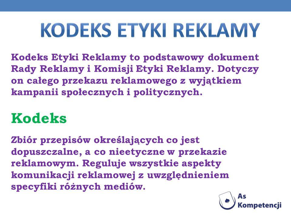 Kodeks Etyki Reklamy to podstawowy dokument Rady Reklamy i Komisji Etyki Reklamy. Dotyczy on całego przekazu reklamowego z wyjątkiem kampanii społeczn