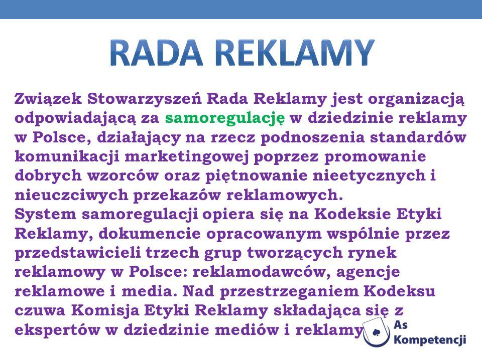 Związek Stowarzyszeń Rada Reklamy jest organizacją odpowiadającą za samoregulację w dziedzinie reklamy w Polsce, działający na rzecz podnoszenia stand