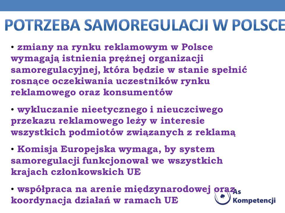 zmiany na rynku reklamowym w Polsce wymagają istnienia prężnej organizacji samoregulacyjnej, która będzie w stanie spełnić rosnące oczekiwania uczestn