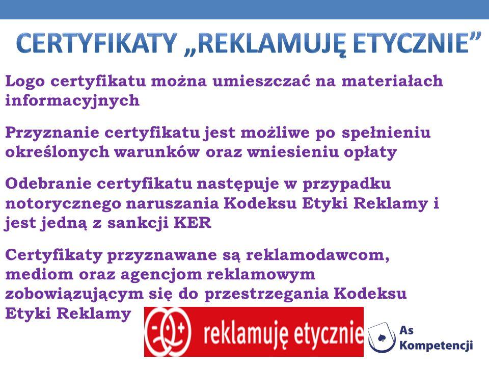 Logo certyfikatu można umieszczać na materiałach informacyjnych Przyznanie certyfikatu jest możliwe po spełnieniu określonych warunków oraz wniesieniu
