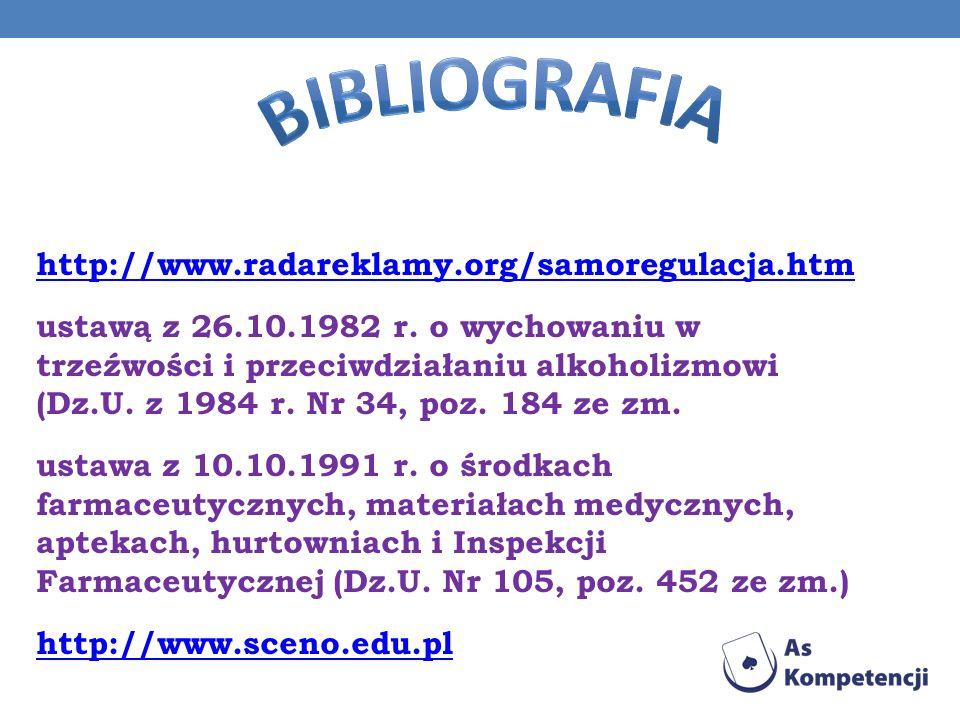 http://www.radareklamy.org/samoregulacja.htm ustawą z 26.10.1982 r. o wychowaniu w trzeźwości i przeciwdziałaniu alkoholizmowi (Dz.U. z 1984 r. Nr 34,