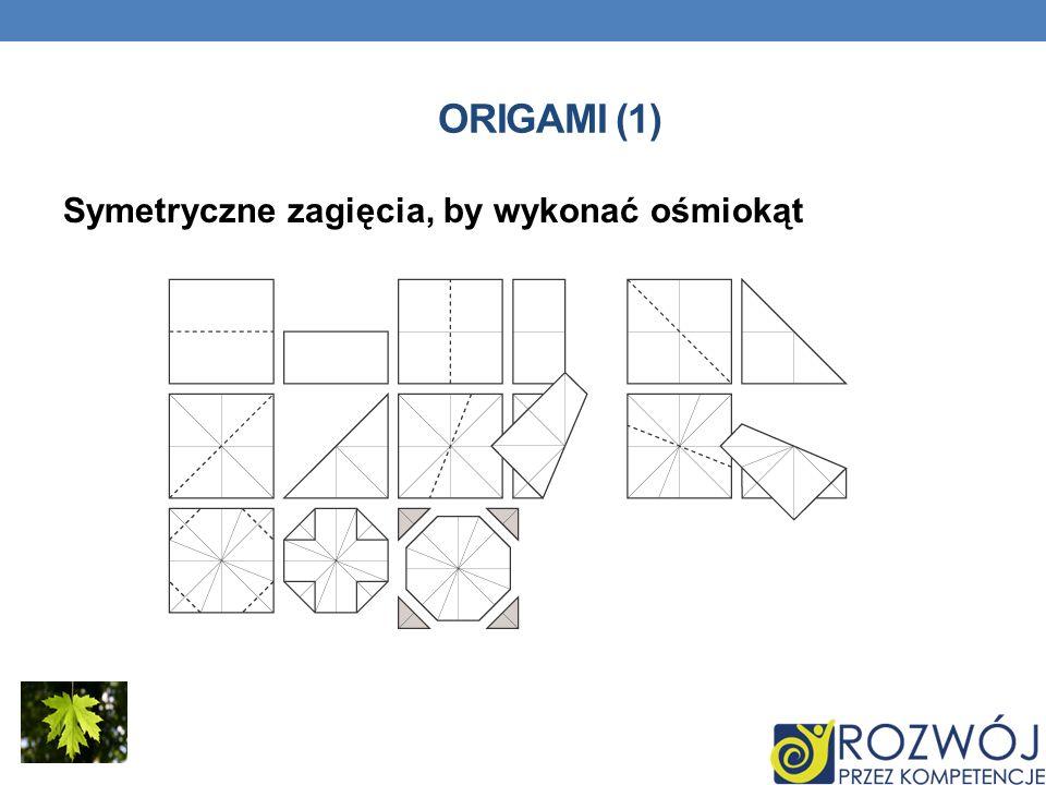 ORIGAMI (1) Symetryczne zagięcia, by wykonać ośmiokąt