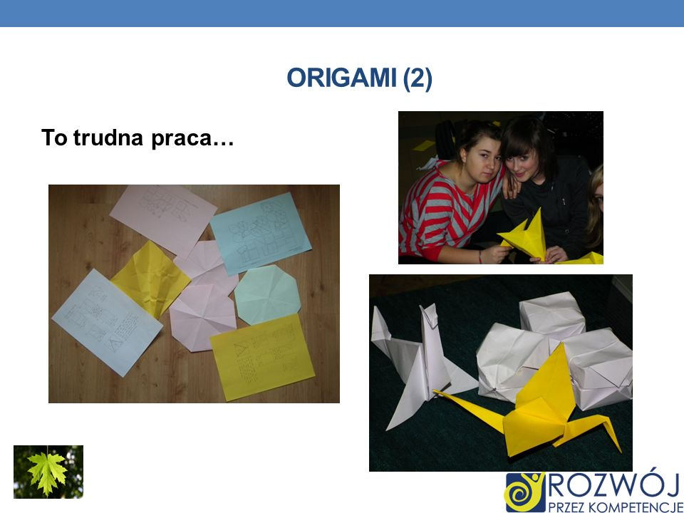 ORIGAMI (2) To trudna praca…