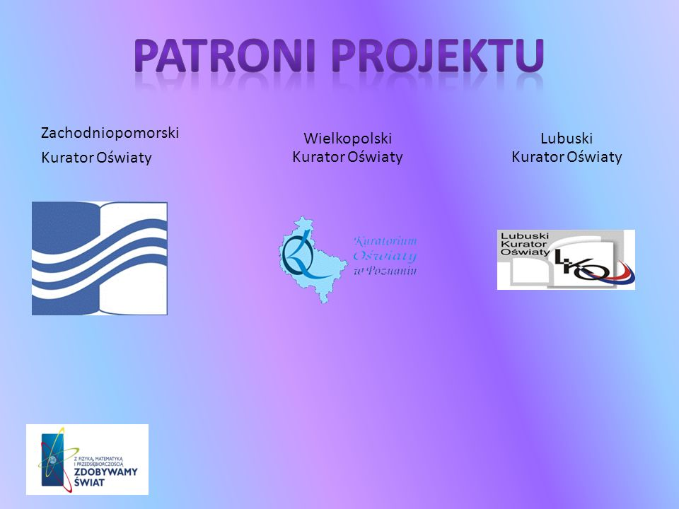 Zachodniopomorski Kurator Oświaty Wielkopolski Kurator Oświaty Lubuski Kurator Oświaty