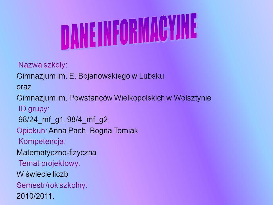 Nazwa szkoły: Gimnazjum im. E. Bojanowskiego w Lubsku oraz Gimnazjum im. Powstańców Wielkopolskich w Wolsztynie ID grupy: 98/24_mf_g1, 98/4_mf_g2 Opie
