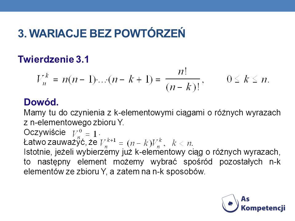 Twierdzenie 3.1 Dowód. Mamy tu do czynienia z k-elementowymi ciągami o różnych wyrazach z n-elementowego zbioru Y. Oczywiście. Łatwo zauważyć, że Isto