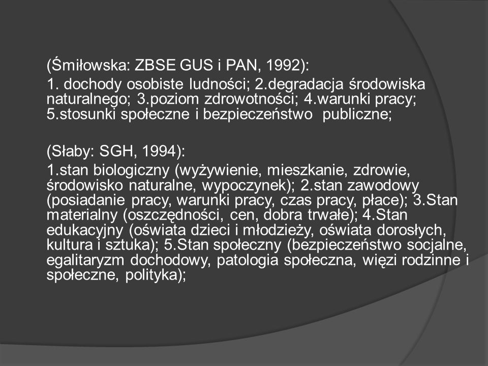 (Śmiłowska: ZBSE GUS i PAN, 1992): 1.