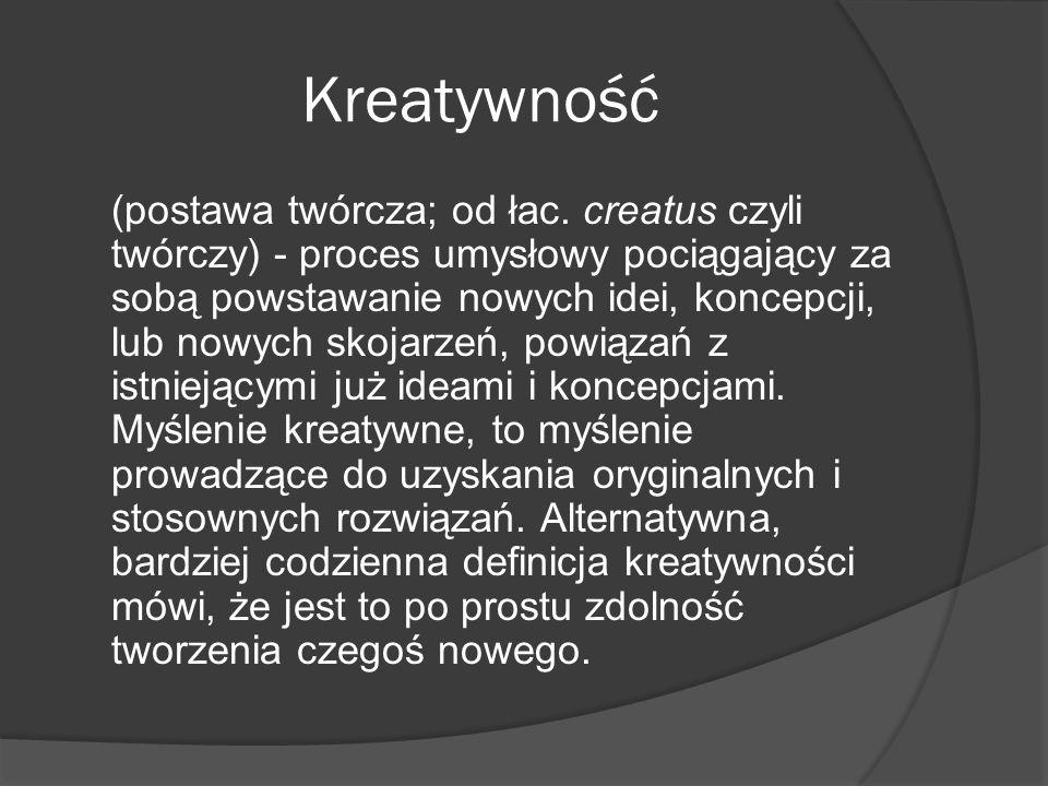 Kreatywność (postawa twórcza; od łac.