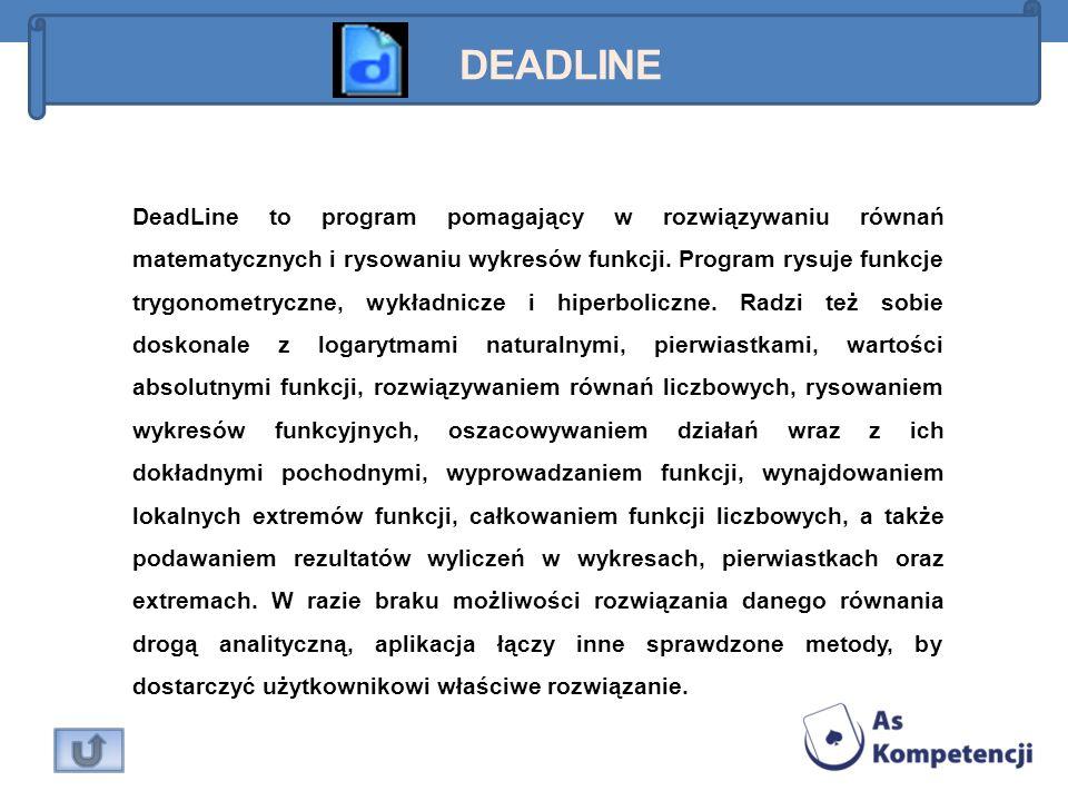 DeadLine to program pomagający w rozwiązywaniu równań matematycznych i rysowaniu wykresów funkcji. Program rysuje funkcje trygonometryczne, wykładnicz