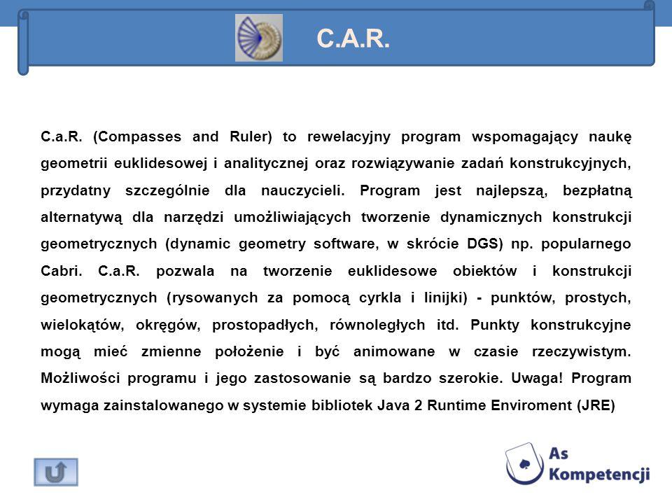 C.a.R. (Compasses and Ruler) to rewelacyjny program wspomagający naukę geometrii euklidesowej i analitycznej oraz rozwiązywanie zadań konstrukcyjnych,