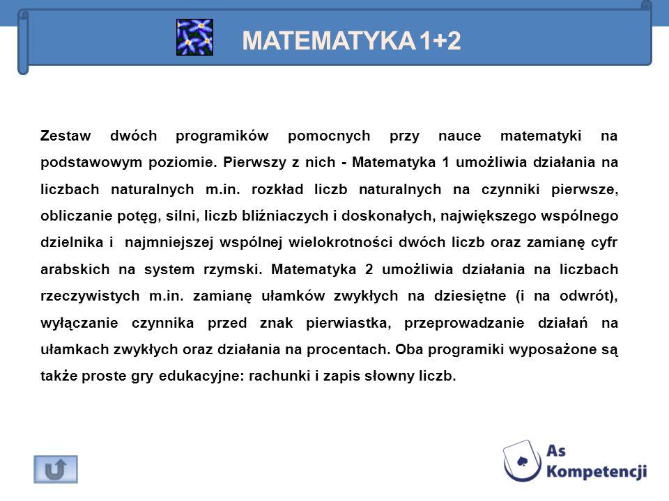 Zestaw dwóch programików pomocnych przy nauce matematyki na podstawowym poziomie. Pierwszy z nich - Matematyka 1 umożliwia działania na liczbach natur