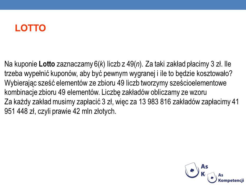 Na kuponie Lotto zaznaczamy 6( k ) liczb z 49( n ).
