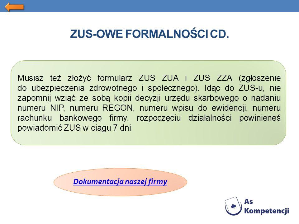 Musisz też złożyć formularz ZUS ZUA i ZUS ZZA (zgłoszenie do ubezpieczenia zdrowotnego i społecznego).