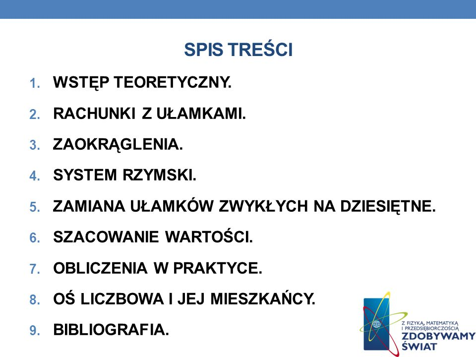 SPIS TREŚCI 1.WSTĘP TEORETYCZNY. 2. RACHUNKI Z UŁAMKAMI.