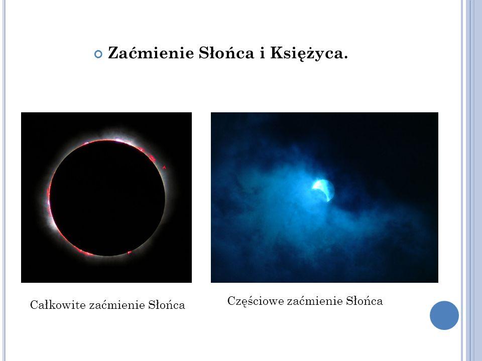Zaćmienie Słońca i Księżyca. Całkowite zaćmienie Słońca Częściowe zaćmienie Słońca