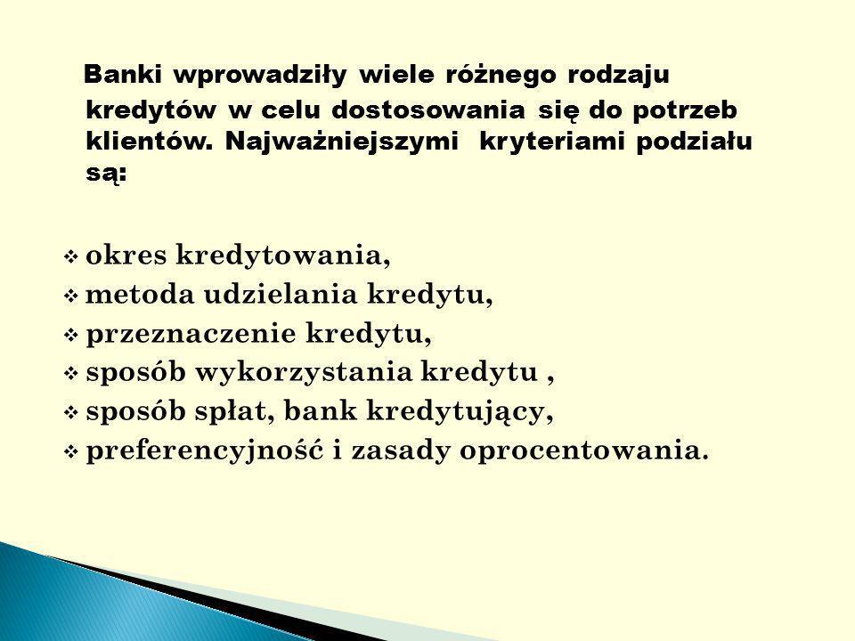 Banki wprowadziły wiele różnego rodzaju kredytów w celu dostosowania się do potrzeb klientów.