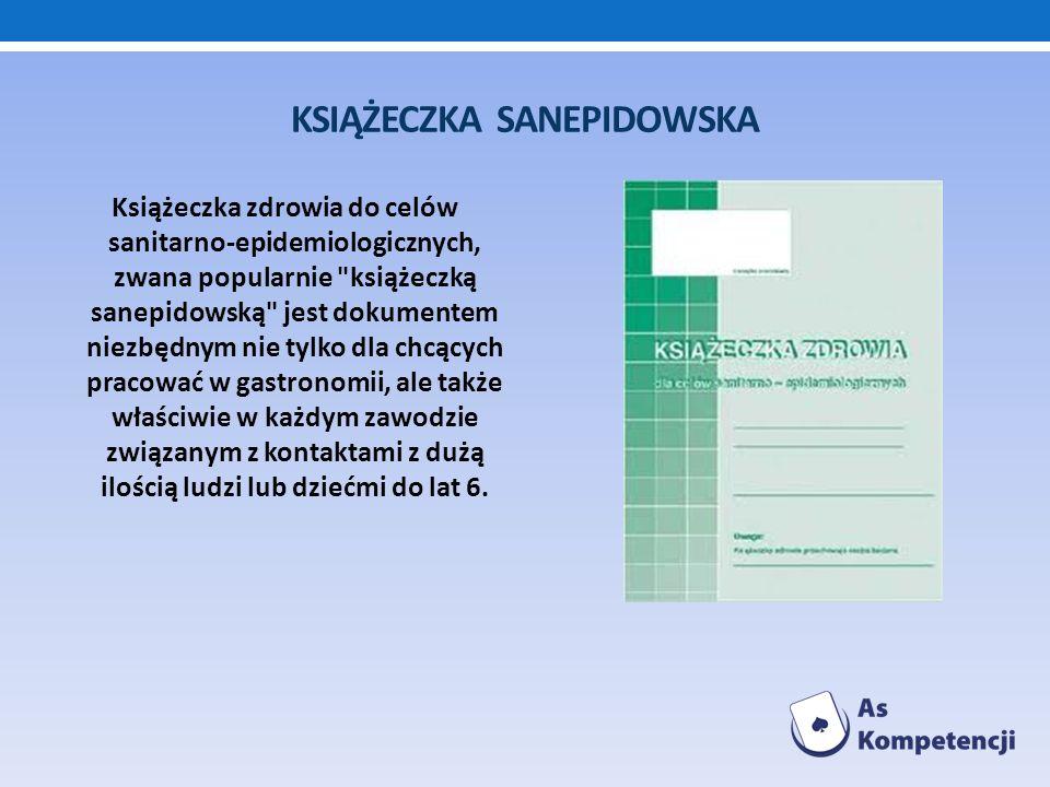 KSIĄŻECZKA SANEPIDOWSKA Książeczka zdrowia do celów sanitarno-epidemiologicznych, zwana popularnie