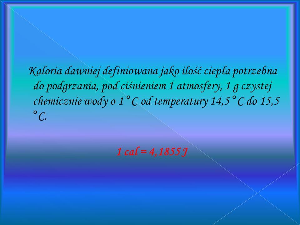 Kaloria (łac. calor – ciepło) historyczna jednostka ciepła, obecnie gdy ciepło jest utożsamiane z energią jest pozaukładową jednostką energii (skrót c