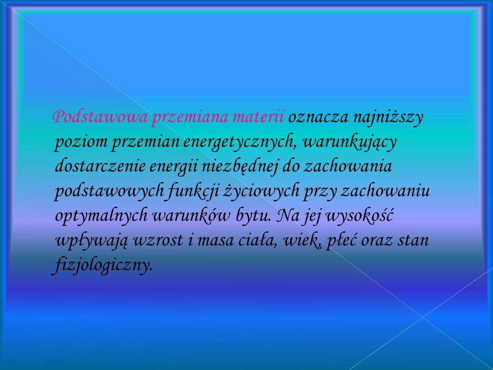 Głównym celem odżywiania jest zaspokojenie potrzeb energetycznych organizmu, na które składają się: podstawowa przemiana materii, termogeneza aktywnoś