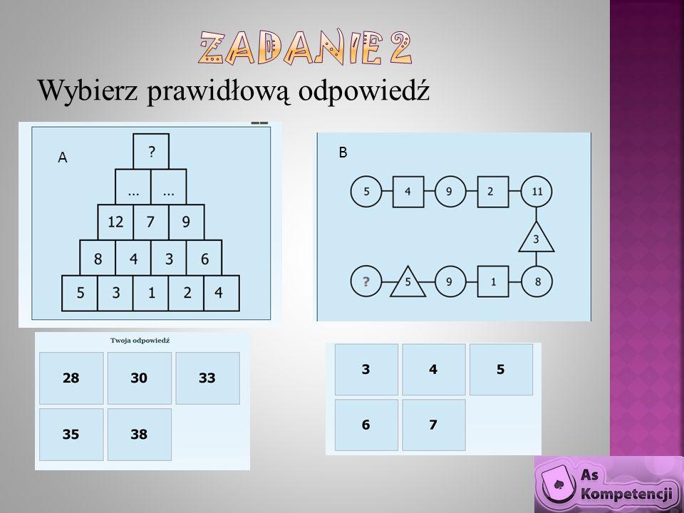 Wybierz prawidłową odpowiedź A B
