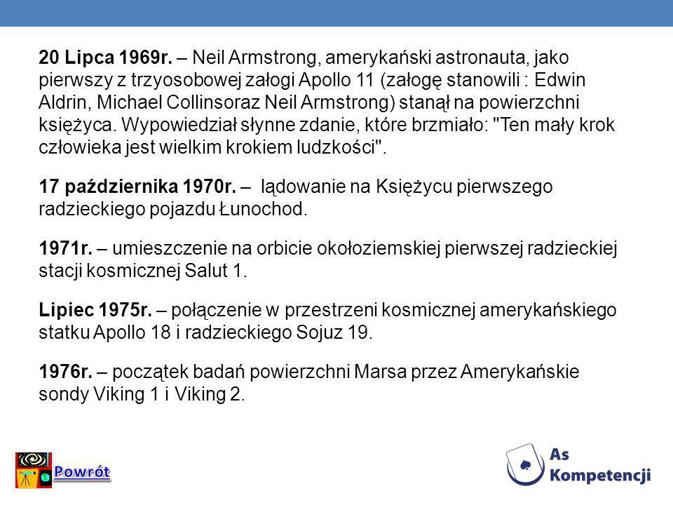 20 Lipca 1969r. – Neil Armstrong, amerykański astronauta, jako pierwszy z trzyosobowej załogi Apollo 11 (załogę stanowili : Edwin Aldrin, Michael Coll