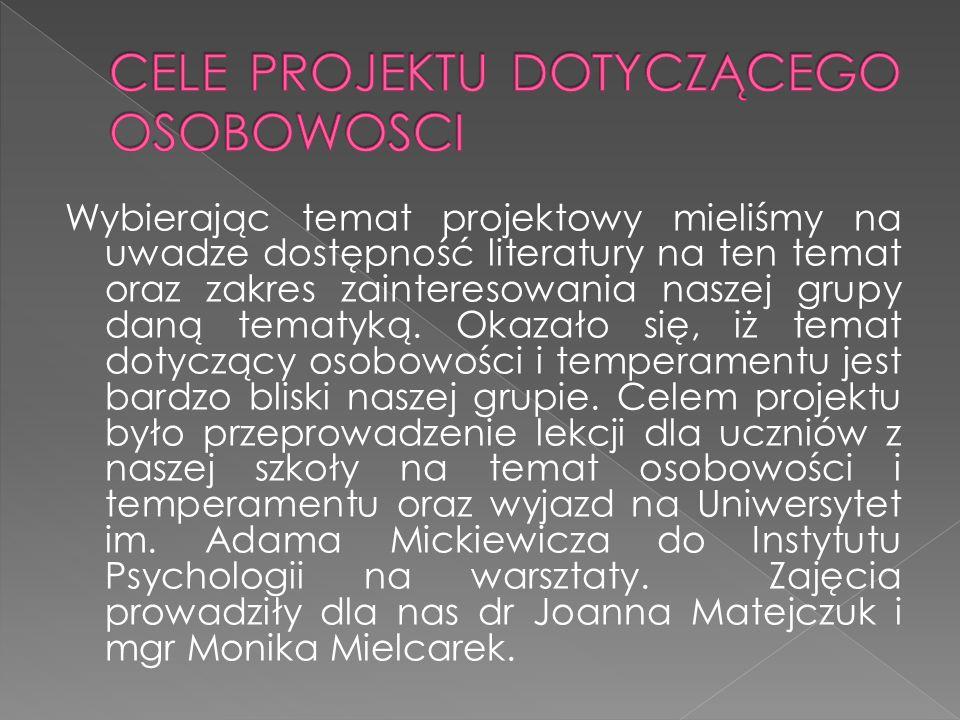 Wybierając temat projektowy mieliśmy na uwadze dostępność literatury na ten temat oraz zakres zainteresowania naszej grupy daną tematyką.