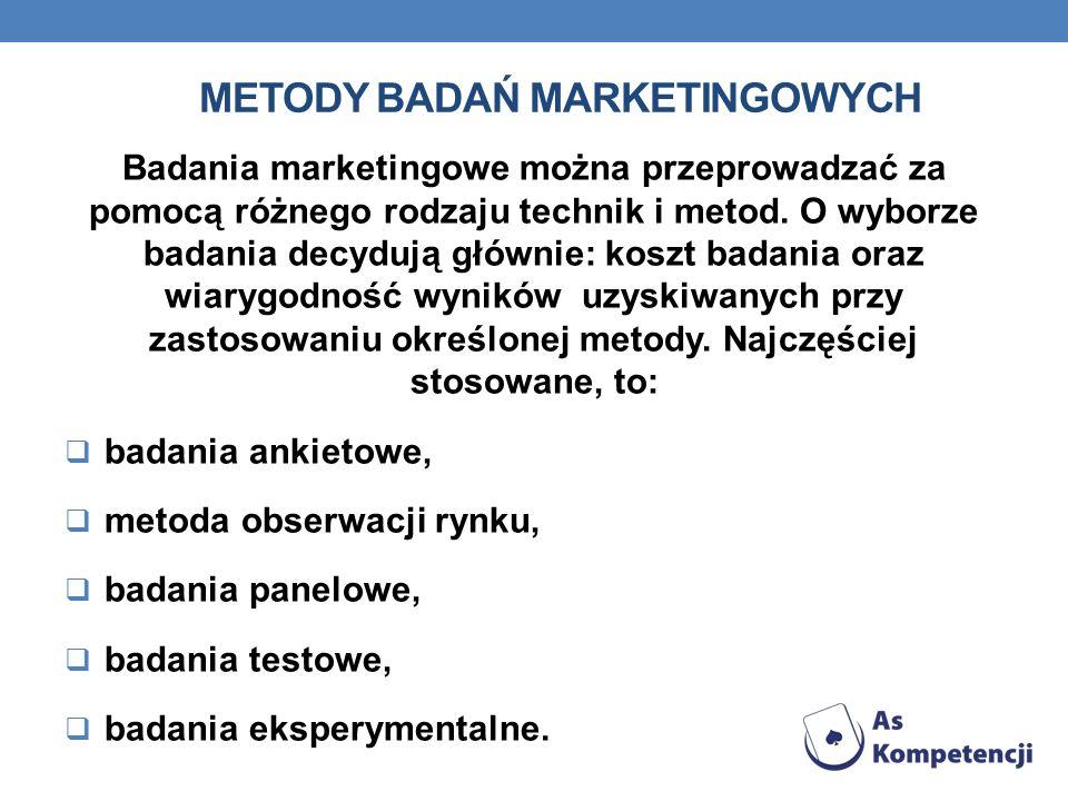 METODY BADAŃ MARKETINGOWYCH Badania marketingowe można przeprowadzać za pomocą różnego rodzaju technik i metod. O wyborze badania decydują głównie: ko