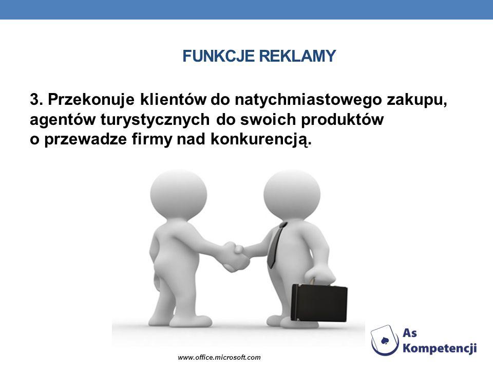 FUNKCJE REKLAMY 3. Przekonuje klientów do natychmiastowego zakupu, agentów turystycznych do swoich produktów o przewadze firmy nad konkurencją. www.of