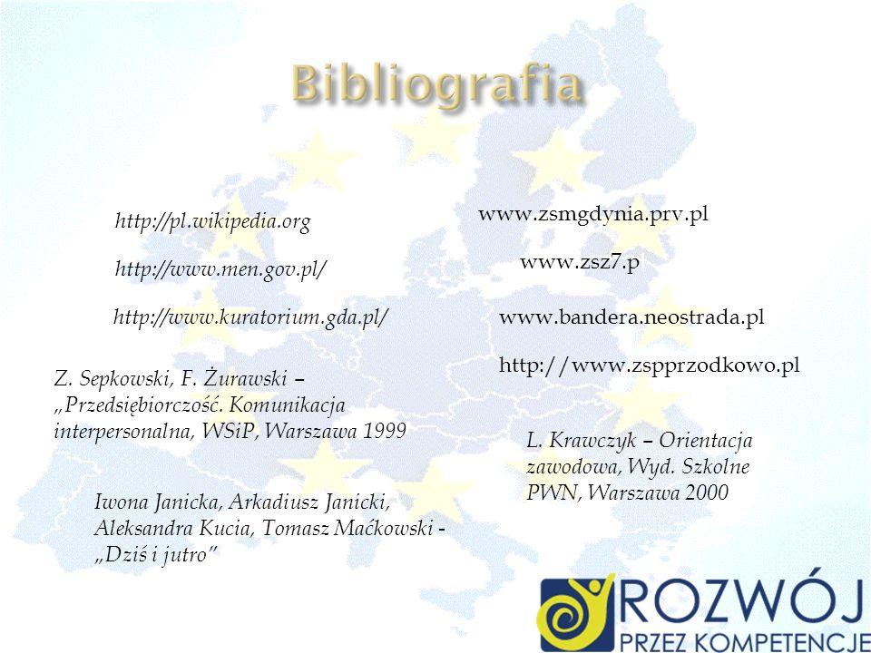 http://pl.wikipedia.org http://www.men.gov.pl/ http://www.kuratorium.gda.pl/ www.bandera.neostrada.pl http://www.zspprzodkowo.pl Z. Sepkowski, F. Żura