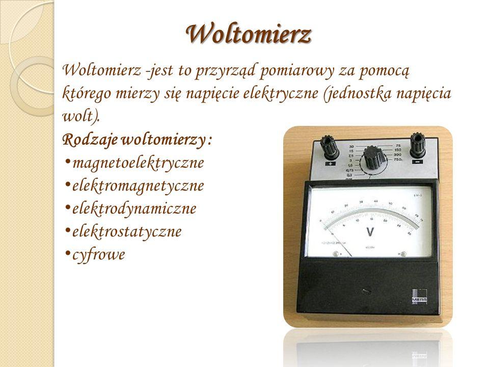 Woltomierz Woltomierz -jest to przyrząd pomiarowy za pomocą którego mierzy się napięcie elektryczne (jednostka napięcia wolt).