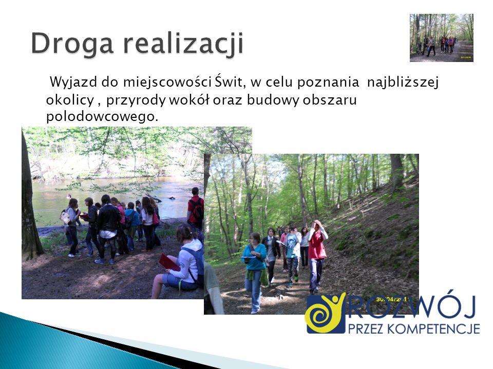 Wyjazd do miejscowości Świt, w celu poznania najbliższej okolicy, przyrody wokół oraz budowy obszaru polodowcowego.