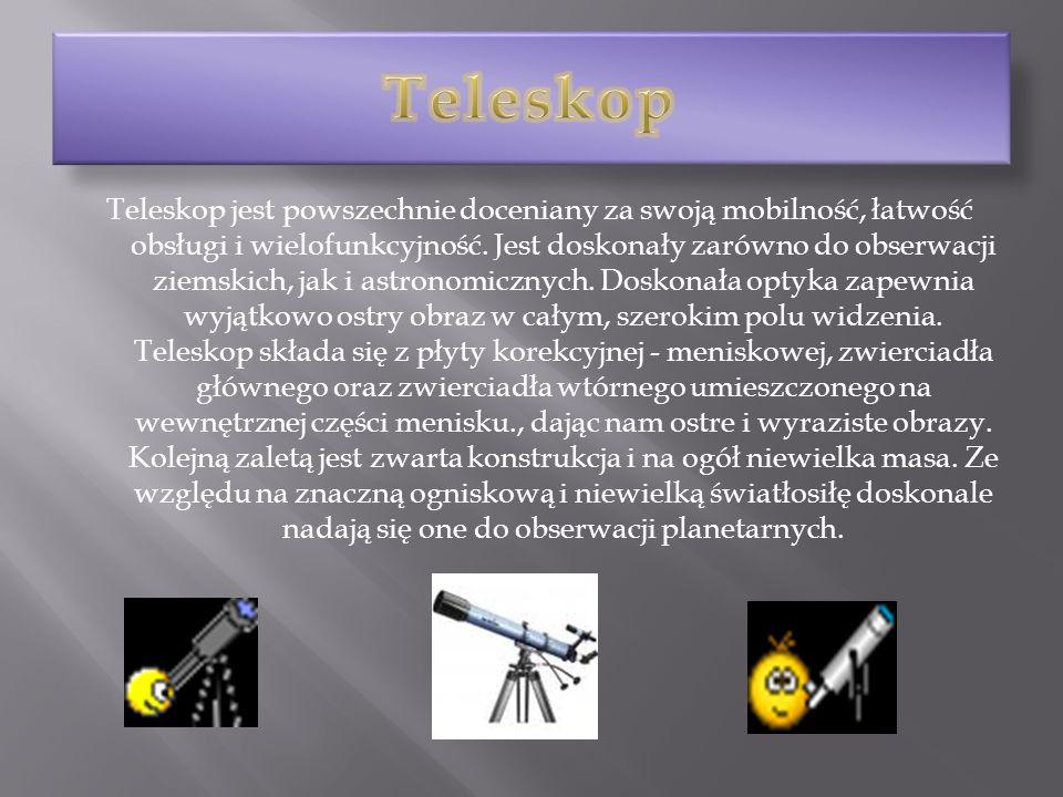 Teleskop jest powszechnie doceniany za swoją mobilność, łatwość obsługi i wielofunkcyjność. Jest doskonały zarówno do obserwacji ziemskich, jak i astr
