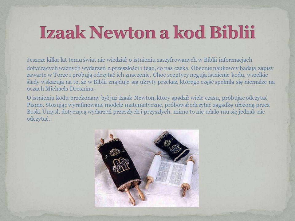 Jeszcze kilka lat temu świat nie wiedział o istnieniu zaszyfrowanych w Biblii informacjach dotyczących ważnych wydarzeń z przeszłości i tego, co nas c