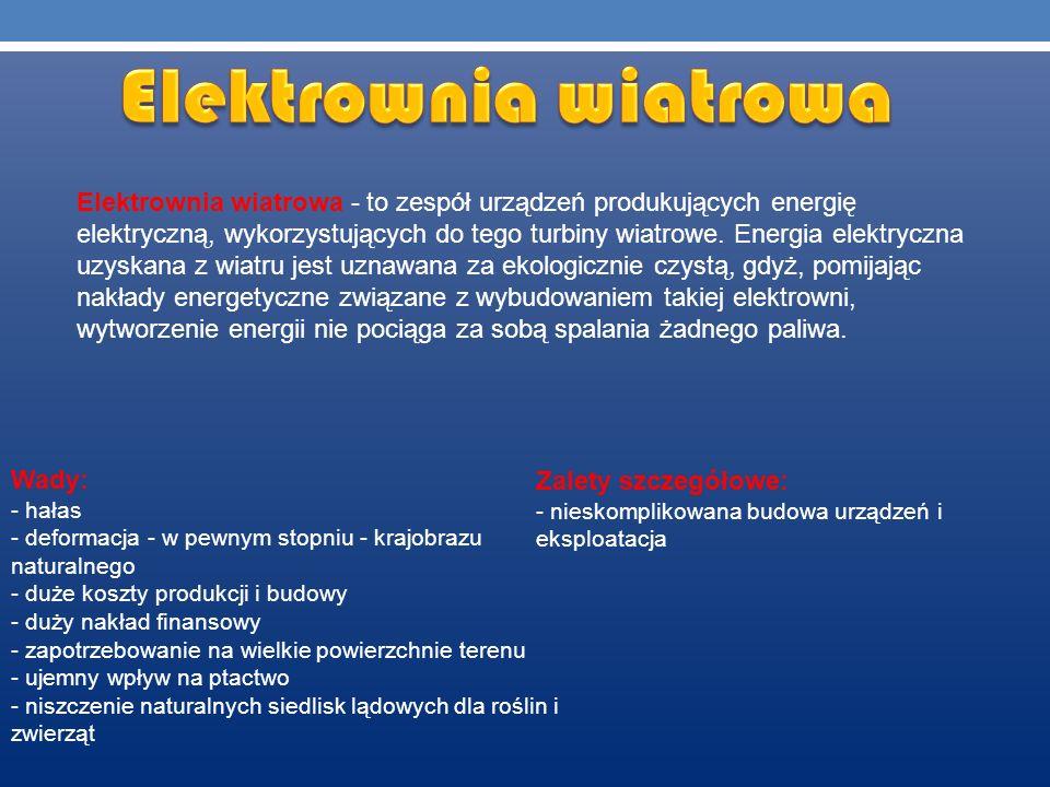 Elektrownia wiatrowa - to zespół urządzeń produkujących energię elektryczną, wykorzystujących do tego turbiny wiatrowe. Energia elektryczna uzyskana z