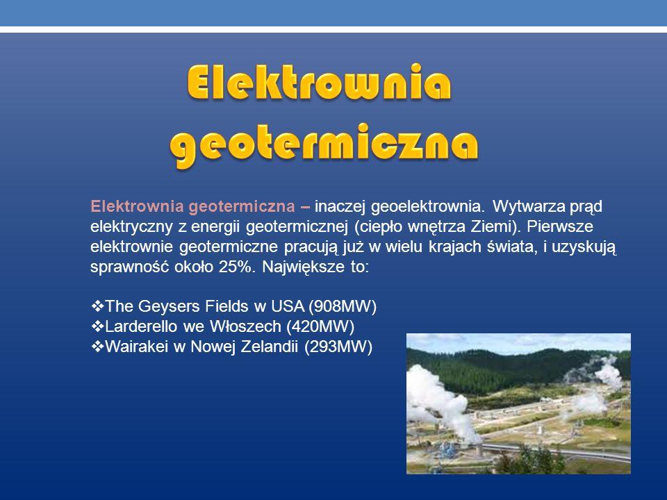 Elektrownia geotermiczna – inaczej geoelektrownia. Wytwarza prąd elektryczny z energii geotermicznej (ciepło wnętrza Ziemi). Pierwsze elektrownie geot