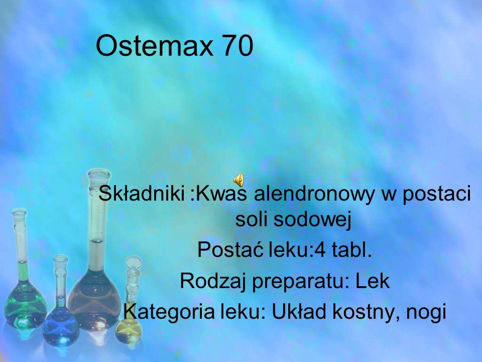 Ostemax 70 Składniki :Kwas alendronowy w postaci soli sodowej Postać leku:4 tabl. Rodzaj preparatu: Lek Kategoria leku: Układ kostny, nogi